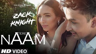 Tere Naam Video Song   | Zack Knight | Latest Hindi Song | T-Series Video