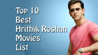 Top 10 Best Hrithik Roshan Movies List- Hrithik Roshan Best Movies