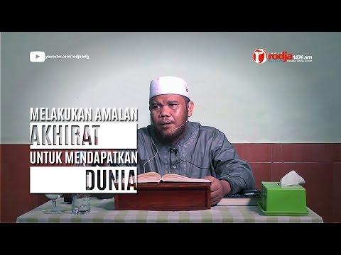 Melakukan Amalan Akhirat Untuk Dunia - Ust Abu Haidar Assundawy