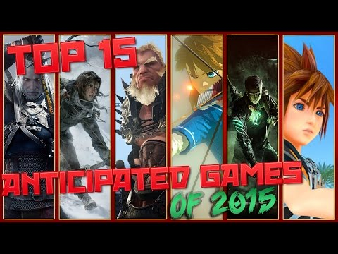 Top 15 Anticipated Games of 2015!