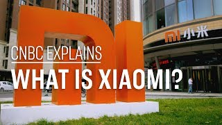 What is Xiaomi? | CNBC Explains