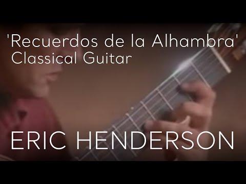 Recuerdos de la Alhambra by Eric Henderson Classical Guitar