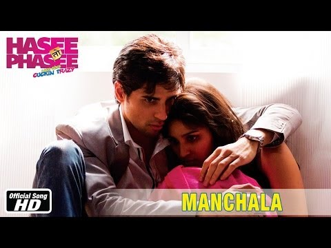 Manchala - Official Song - Hasee Toh Phasee - Parineeti Chopra...