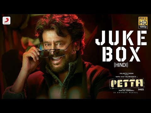 Petta Hindi - Official Jukebox | Superstar Rajinikanth | Sun Pictures | Karthik Subbaraj |Anirudh
