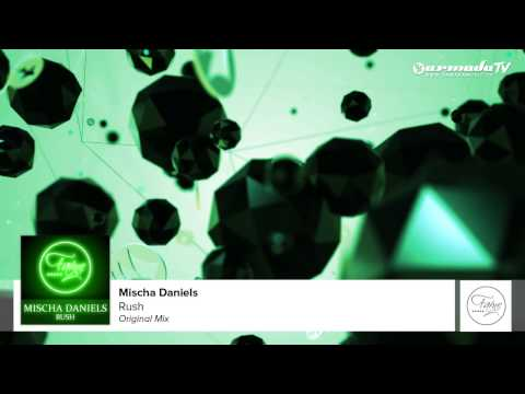 Mischa Daniels - Rush (Original Mix)