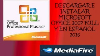 DESCARGAR E INSTALAR MICROSOFT OFFICE PROFESSIONAL PLUS 2007 FULL Y EN ESPAÑOL 2016 || 32 Y 64 BITS