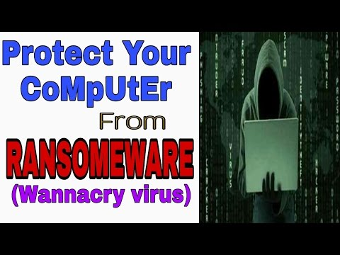 How to Protect your Computer from Ransomeware?  Know about wannacry virus.