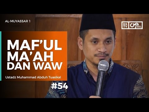 Al-Muyassar (54) : Maf'ul Ma'ah Dan Waw - Ustadz M Abduh Tuasikal