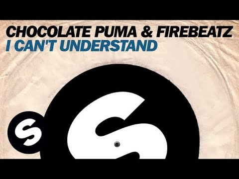 Chocolate Puma & Firebeatz - I Can't Understand (Original Mix)