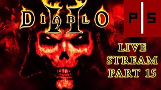 Diablo II Livestream | Character: Amazon | Part 15-A | They're Spitting... What!?