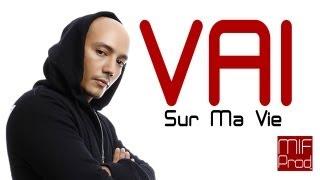 Vaï - Sur Ma Vie ( Clip Officiel )