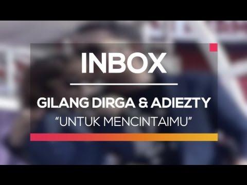 Gilang Dirga dan Adiezty Fersa - Untuk Mencintaimu (Live on Inbox)