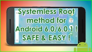 Systemless ROOT method for android 6.0/6.01! Safe & Easy !