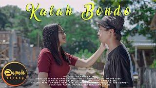 Download lagu KALAH BONDO - PEPEH SADBOY [   ]
