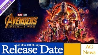 Release Date for the Avengers Infinity War 4K Ultra HD Blu-ray AG Media News