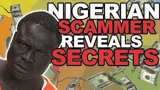 NIGERIAN Romance Scammer REVEALS SECRETS! (re-uploaded)