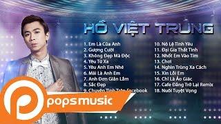 Hồ Việt Trung | Sperclip LK Nhạc Trẻ Hay Nhất & Mới Nhất