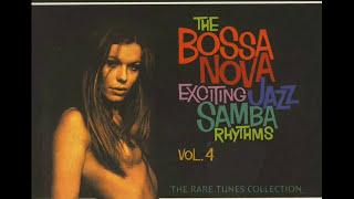 The Bossa Nova Exciting Jazz Samba Rhythms Vol 4 Album Completo