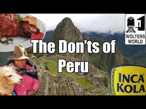 Visit Peru - The Don'ts of Visiting Peru