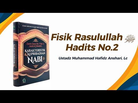 Bab Fisik Rasulullah ﷺ Hadits No.2 - Ustadz Muhammad Hafiz Anshari
