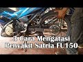 3 Cara Mudah !!! Yang Punya Motor SATRIA FU 150, WAJIB TAU!!!