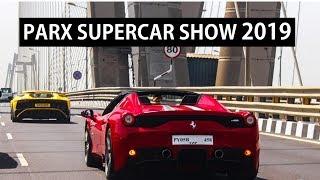 PARX SUPERCAR SHOW 2019 | 100+ SUPERCARS | MUMBAI