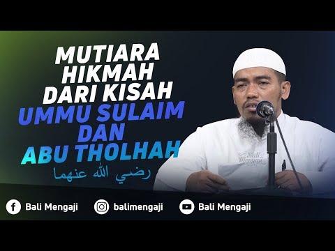 Mutiara Hikmah Dari Kisah Ummu Sulaim & Abu Tholhah - Ustadz Ainurrofiq, Lc