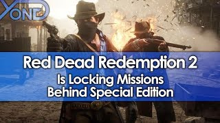 Red Dead Redemption 2 is Locking Missions Behind Special Edition