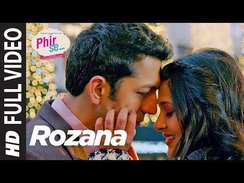 Phir Se: Rozana Full Video   Mohit Chauhan   Tulsi Kumar   Kunal Kohli & Jennifer Winget
