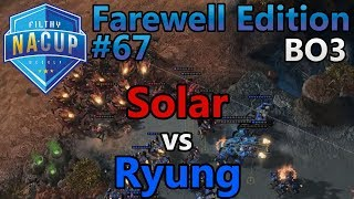 Filthy Weekly #67 - Ryung (T) vs Solar (Z) - Farewell Edition