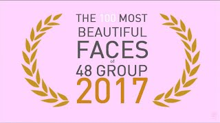 Download Lagu The 100 Most Beautiful Faces of 48 GROUP 2017 Gratis STAFABAND