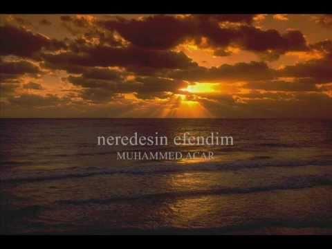 Muhammed Acar - Neredesin Efendim