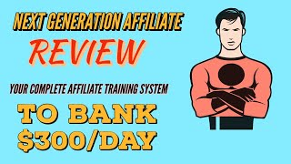 NEXT GENERATION AFFILIATE  review demo