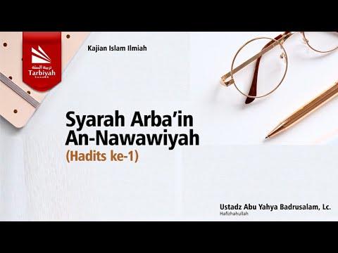 Syarah Arba'in An-Nawawi (Hadist Ke 1) | Ustadz Abu Yahya Badru Salam, Lc