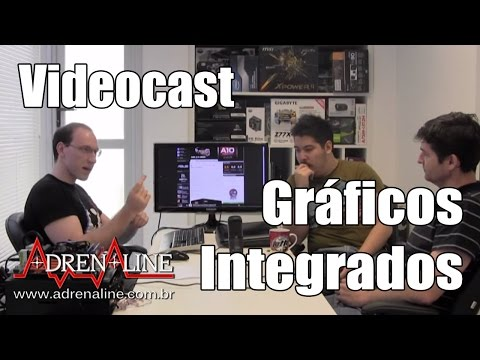 Videocast: Gráficos integrados (AMD Trinity e Intel HD Graphics 4000)