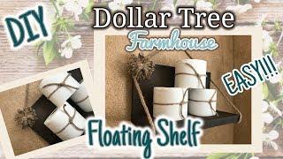 DIY Dollar Tree EASY FARMHOUSE FLOATING SHELF | DIY Shelf
