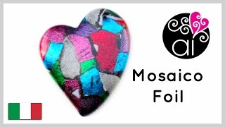 Polymer Clay | Tutorial DIY Facile | Effetto Mosaico Foil | Mosaic Foil Effect