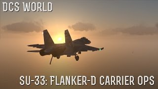 [DCS World] Su 33 Flanker-D Carrier Ops