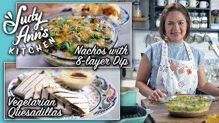 [Judy Ann's Kitchen 14] Ep 5 : Vegetarian Quesadillas, Nachos with 8-layer Dip