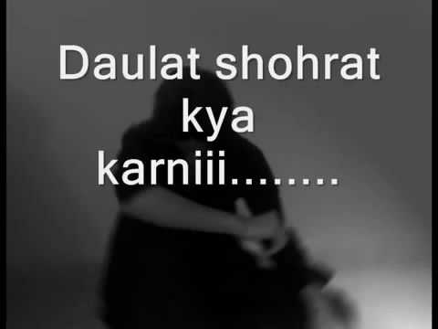 Daulat Shohrat kya karni with Lyrics Song by Kailash Kher