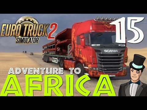 Euro Truck Simulator 2 - Adventure To Africa - Episode 15
