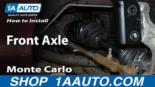 How To Install Replace Front Axle 2000-07 Monte Carlo