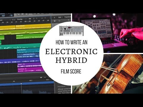 How to write an electronic hybrid film score