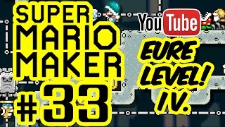 SUPER MARIO MAKER # 33 ★ Eure Level! IV. [HD | 60fps] Let