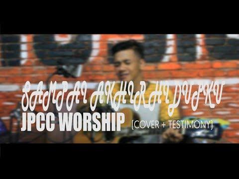 JPCC Worship - Sampai Akhir Hidupku (Cover dan Kesaksian)