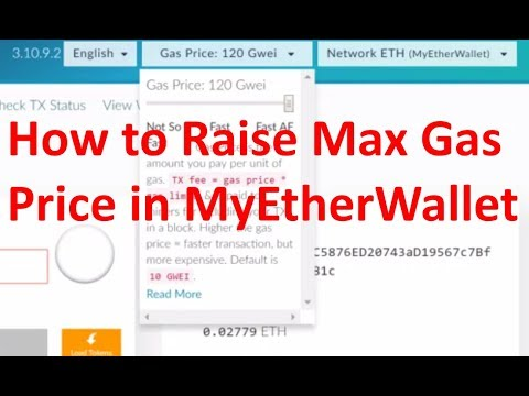 How to Raise the Max Gas price in MyEtherWallet Tutorial