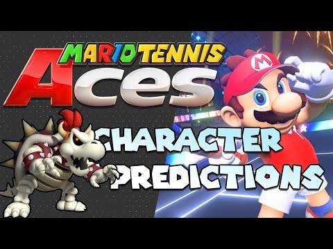 Mario Tennis Aces Character Predictions