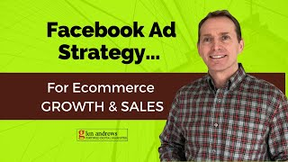 Ecommerce Facebook Ad Strategy