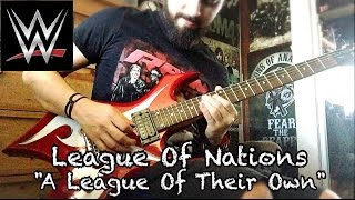 "League Of Nations ""A League Of Their Own"" WWE theme guitar cover"