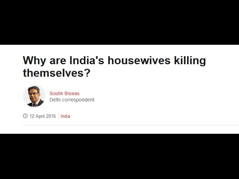 Why are Indian housewives killing themselves? (MGTOW Indian)
